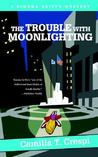 The Trouble with Moonlighting: A Simona Griffo Mystery