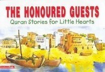 Honoured Guests (Quran Stories For Little Hearts)