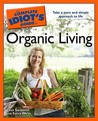 The Complete Idiot's Guide to Organic Living
