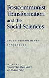 Postcommunist Transformation and the Social Sciences: Cross-Disciplinary Approaches