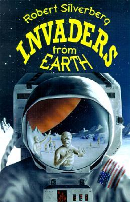 Invaders from Earth by Robert Silverberg