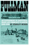 Pullman: An Experiment in Industrial Order and Community Planning, 1880-1930