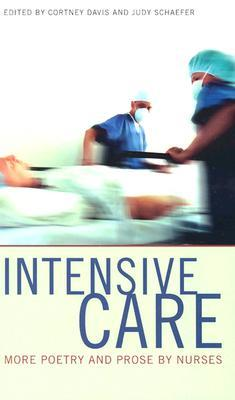 Intensive Care: More Poetry and Prose by Nurses