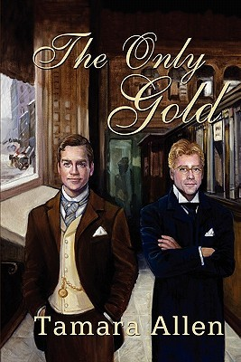 The Only Gold by Tamara  Allen