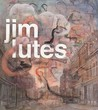 Jim Lutes: Paintings and Drawings 1995-2008