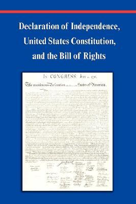 Declaration of Independence, Constitution of the United State... by Founding Fathers