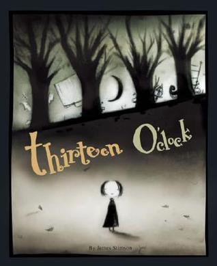 Thirteen O'Clock by James Stimson