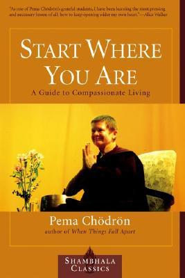 Start Where You Are by Pema Chödrön
