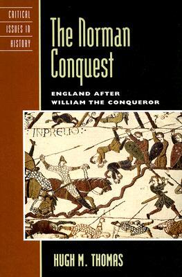 The Norman Conquest: England After William the Conqueror (Critical Issues in History) (Critical Issues in World and International History)