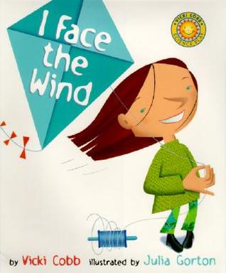 I Face the Wind by Vicki Cobb