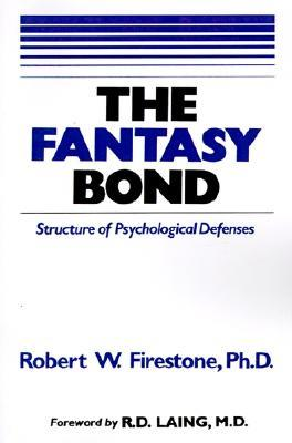 The Fantasy Bond by Robert W. Firestone