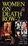 Women On Death Row: V. 2: How They Kill   And How They Die!