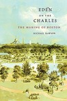 Eden on the Charles: The Making of Boston