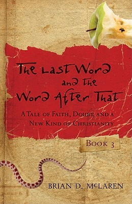 The Last Word and the Word After That: A Tale of Faith, Doubt, and a New Kind of Christianity