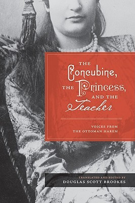 The Concubine, the Princess, and the Teacher by Douglas Scott Brookes