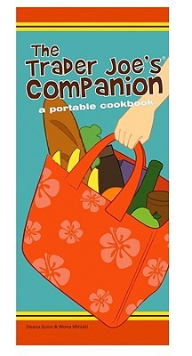 The Trader Joe's Companion by Deana Gunn