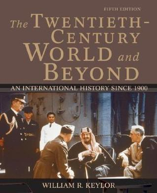 The Twentieth-Century World and Beyond by William R. Keylor
