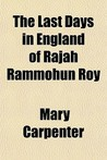 The Last Days in England of Rajah Rammohun Roy