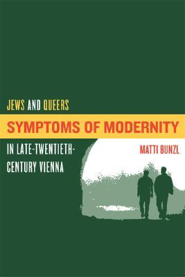 Symptoms of Modernity: Jews and Queers in Late-Twentieth-Century Vienna