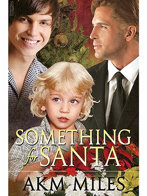 Something for Santa by A.K.M. Miles