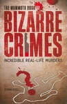 The Mammoth Book of Bizarre Crimes