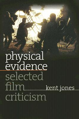 Physical Evidence: Selected Film Criticism