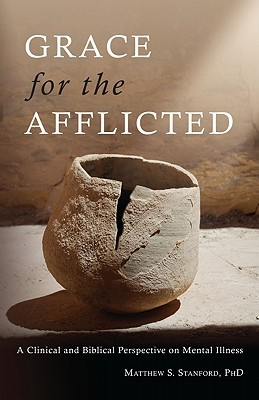 Grace for the Afflicted by Matthew S. Stanford