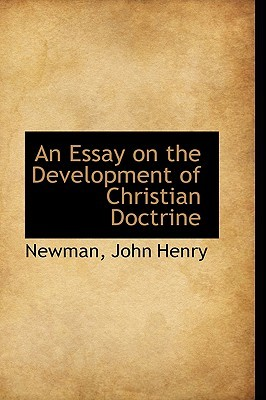 Essay on the development of christian doctrine newman