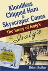 Klondikes, Chipped Ham, & Skyscraper Cones: The Story of Isaly's