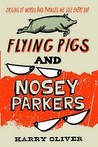 Flying Pigs And Nosey Parkers: Origins Of Words And Phrases We Use Every Day