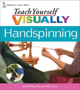 Teach Yourself Visually Handspinning by Judith MacKenzie McCuin