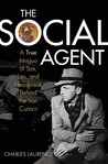 The Social Agent: A True Intrigue of Sex, Spies, and Heartbreak Behind the Iron Curtain
