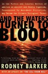 And the Waters Turned to Blood