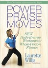 Power PraiseMoves™ DVD: New High-Energy Workouts for Whole-Person Fitness