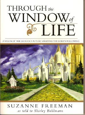 Through the Window of Life by Suzanne Freeman