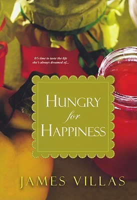 Hungry for Happiness by James Villas