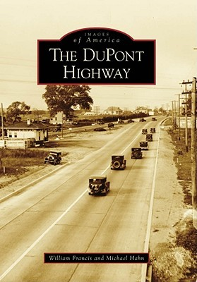The DuPont Highway (Images of America: Delaware)