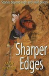 Sharper Edges: Stories Beyond High and Wild Places
