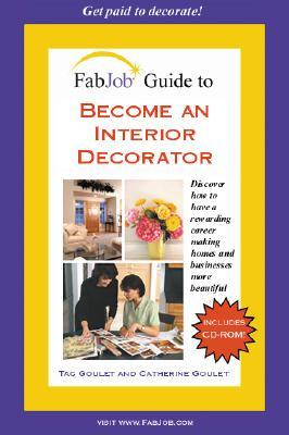 Become an Interior Decorator [With CD-ROM] (FabJob Guides)