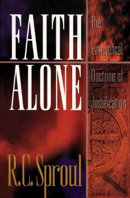 Faith Alone by R.C. Sproul
