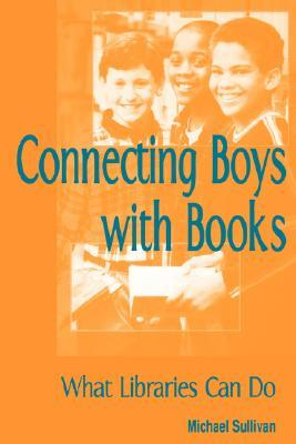 Connecting Boys with Books by Michael Sullivan