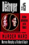 Murder Ward (The Destroyer, #15)