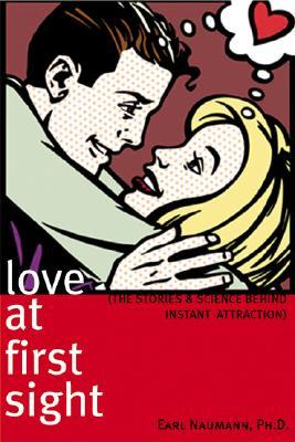 Love at First Sight: The Stories and Science Behind Instant Attraction