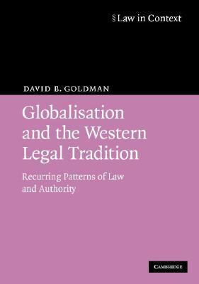 Globalisation and the Western Legal Tradition: Recurring Patterns of Law and Authority