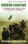 A Brief History Of Modern Warfare: The Changing Face Of Conflict, From The Falklands To Afghanistan