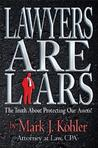 Lawyers Are Liars: The Truth about Protecting Our Assets