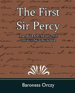 The First Sir Percy by Emmuska Orczy