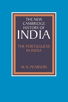 The New Cambridge History of India, Volume 1, Part 1: The Portuguese in India