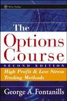 The Options Course: High Profit & Low Stress Trading Methods