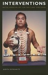 Interventions: Native American Art for Far-Flung Territories